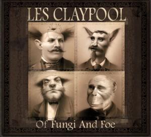Les Claypool: Of Fungi & Foe