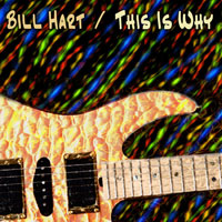 Bill Hart: This Is Why