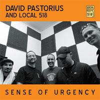 """Sneak Preview: David Pastorius and Local 518's """"Sense of Urgency"""""""