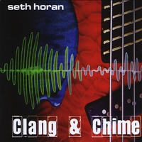 """A review of Seth Horan's """"Clang & Chime"""""""