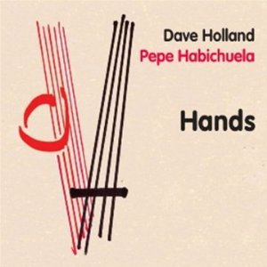 """Dave Holland and Pepe Habichuela Release """"Hands"""""""