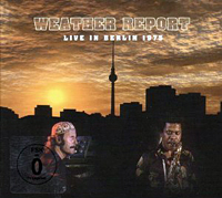 """Weather Report Celebrates 40 Years with """"Live in Berlin 1975"""""""