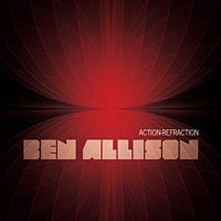 Ben Allison: Action-Refraction