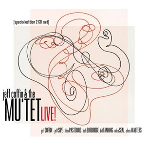 Jeff Coffin & The Mu'tet Release Live!, featuring Felix Pastorius