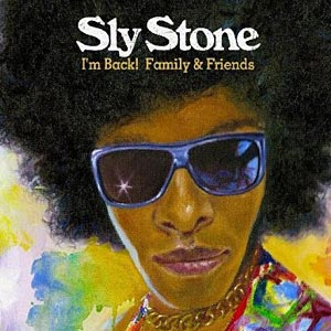 """Sly Stone Releases """"I'm Back! Family & Friends"""", with Some Help from Bootsy Collins"""