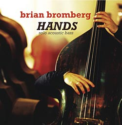 "Brian Bromberg's ""Hands"" Now Available in U.S."