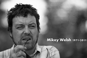 In Memoriam: Mikey Welsh