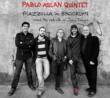 Pablo Aslan Quintet Releases Piazzolla In Brooklyn