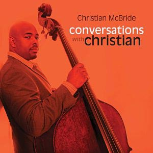 Christian McBride Releases Conversations with Christian