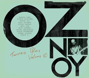"""Oz Noy Releases """"Twisted Blues"""", Featuring Roscoe Beck and Will Lee"""