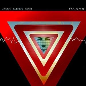 Joseph Patrick Moore: XYZ Factor