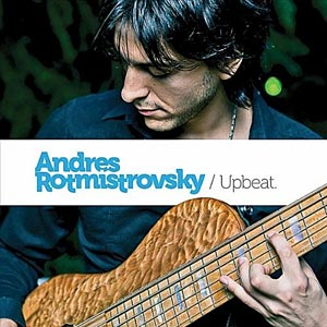 """Andres Rotmistrovsky Releases Debut Album, """"Upbeat"""""""