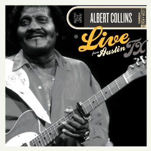 """Albert Collins' """"Live From Austin, TX"""" Finally Released on CD"""