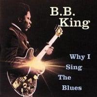 B.B. King: Why I Sing The Blues