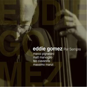 """Eddie Gomez Releases """"Per Sempre"""""""