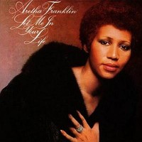 Aretha Franklin: Let Me in Your Life