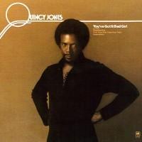 Quincy Jones: You've Got it Bad Girl