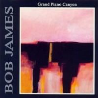 Bob James: Grand Piano Canyon