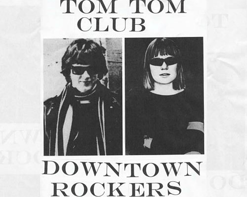 """Tom Tom Club Releases """"Downtown Rockers"""""""
