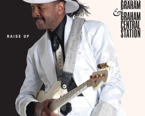 """Larry Graham and Graham Central Station Release """"Raise Up"""""""