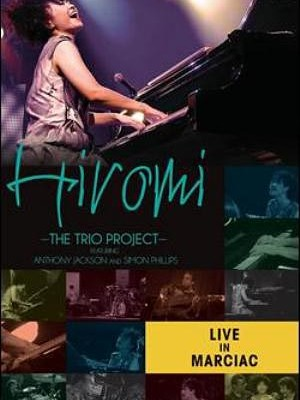 """Hiromi Releases """"Live In Marciac"""" DVD, Featuring Anthony Jackson"""
