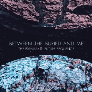 """Between The Buried and Me Releases """"The Parallax II: Future Sequence"""""""