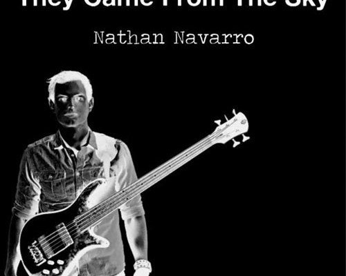 """Nathan Navarro Releases Debut Album, """"They Came From the Sky"""""""