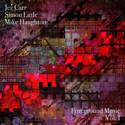 Simon Little, Jez Carr, and Mike Haughton Release Foreground Music, Vol. 1