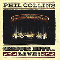 Phil Collins: Serious Hits… Live!