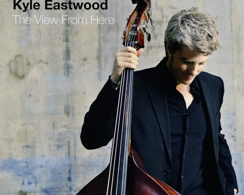 """Kyle Eastwood Releases """"The View From Here"""""""