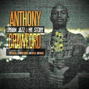 Anthony Crawford: Urban Jazz- My Story
