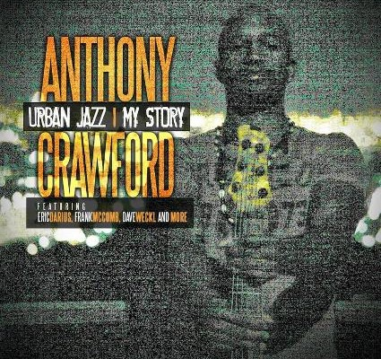 """Anthony Crawford Releases """"Urban Jazz – My Story"""""""
