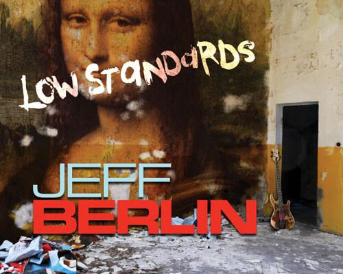 """Jeff Berlin Releases """"Low Standards"""""""