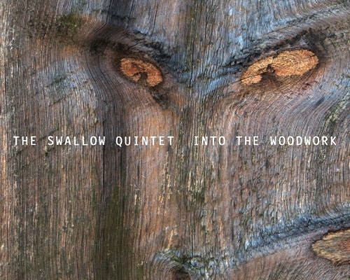 """Steve Swallow Quintet Releases """"Into the Woodwork"""""""
