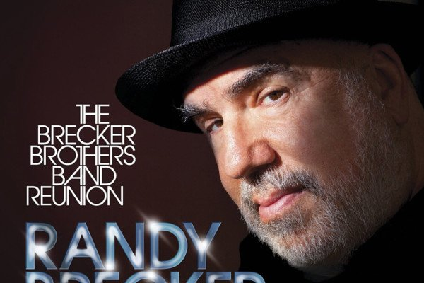 """Randy Brecker Releases """"Brecker Brothers Band Reunion"""" with Will Lee and Chris Minh Doky"""