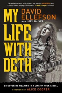 My Life with Deth: Discovering Meaning in a Life of Rock & Roll by David Ellefson