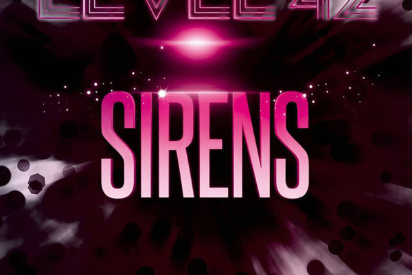 """Level 42 Releases """"Sirens"""" EP"""