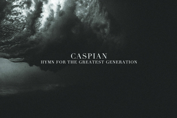 """Caspian Releases """"Hymn for the Greatest Generation"""""""