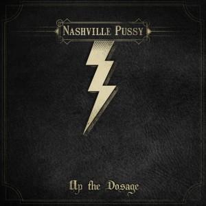 Nashville Pussy: Up the Dosage