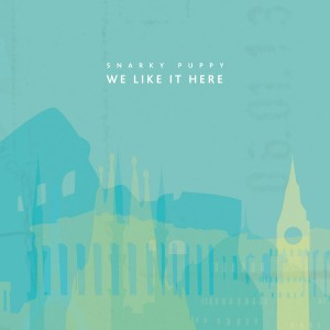 Snarky Puppy: We Like It Here