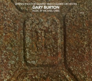 Gary Burton: Seven Songs for Quartet and Chamber Orchestra