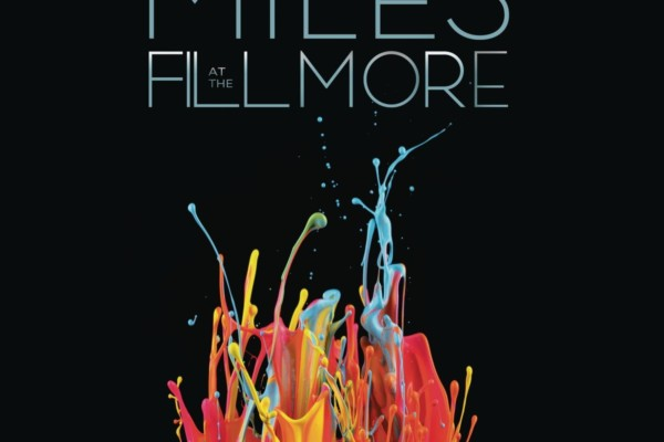 """""""Miles at the Fillmore: Miles Davis 1970: The Bootleg Series Vol. 3"""" Released"""