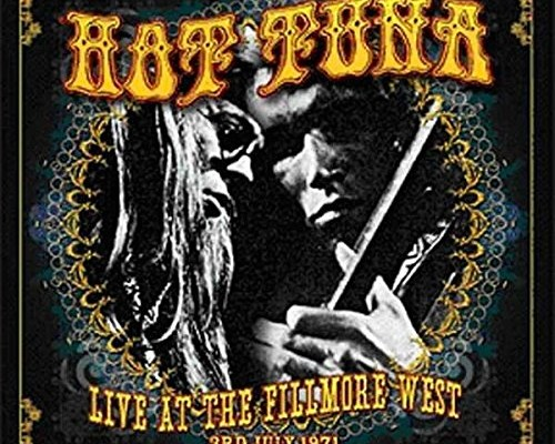"""Hot Tuna Releases """"Live at the Fillmore West, June 3, 1971"""""""