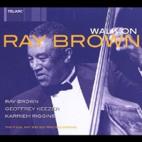 The Ray Brown Trio: Walk On