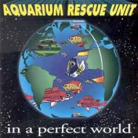 Aquarium Rescue Unit: In A Perfect World