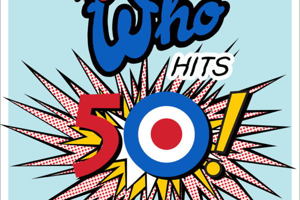 The Who Hits 50! Celebrates Five Decades of the Iconic Rock Band's Output
