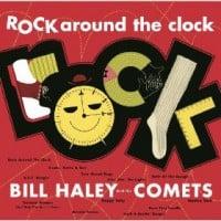 Bill Haley & His Comets: Rock Around the Clock