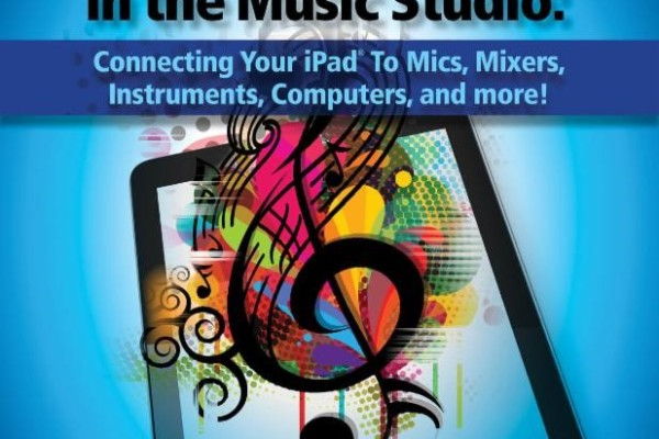 Book Offers Insight on Using an iPad to Record Music