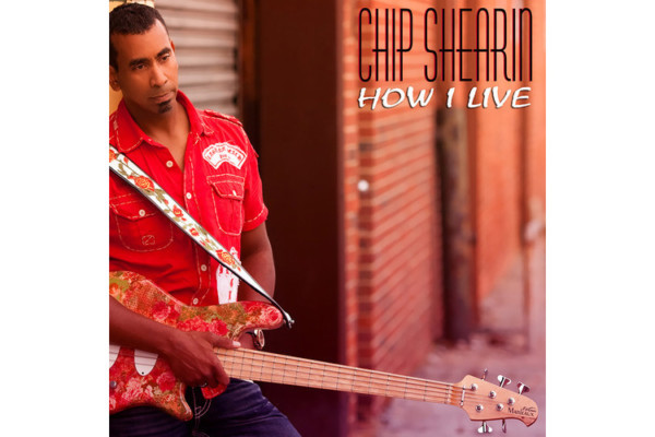"""Chip Shearin Releases """"How I Live"""""""