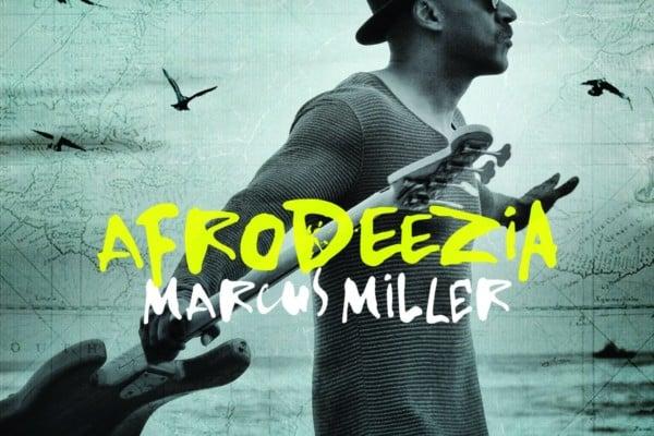 """Marcus Miller Releases """"Afrodeezia"""""""